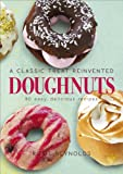 Doughnuts: A Classic Treat Reinvented – 60 easy, delicious recipes