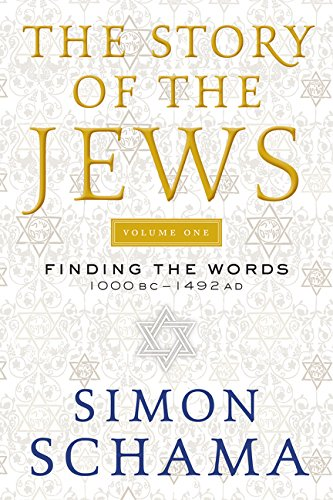 The Story of the Jews: Finding the Words 1000 BC-1492 AD por Simon Schama