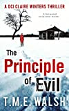 The Principle Of Evil (DCI Claire Winters, Book 2) by T.M.E. Walsh