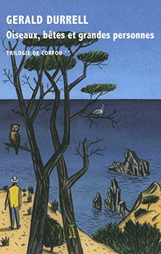 Oiseaux, bêtes et grandes personnes par Gerald Durrell