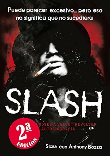 Slash: De Guns N' Roses a Velvet Revolver. La autobiografía (Es Pop ensayo)