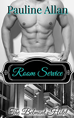 Room Service: The Belmont Hotel Series (English Edition)