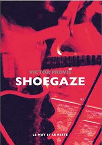 Shoegaze : My Bloody Valentine, Slowdive, Ride etc.