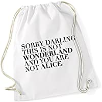 Sorry Darling This Is Not Wonderland Borsa De Gym Bianco Certified Freak