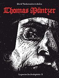 La passion des Anabaptistes, Tome 2 : Thomas Müntzer