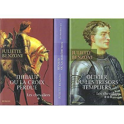 juliette benzoni - les chevaliers en 3 tomes (complet) T1: thibaut ou la croix perdue ,T2: renaud ou la malédiction ,T3: olivier ou les trésors templiers