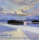 Nordic Art: The Modern Breakthrough 1860-1920