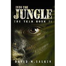 Into the Jungle (The Team Book 2)