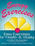 Energy Exercises: Easy Exercises for Health and Vitality - Based on Dr.Randolph Stone's Polarity Therapy