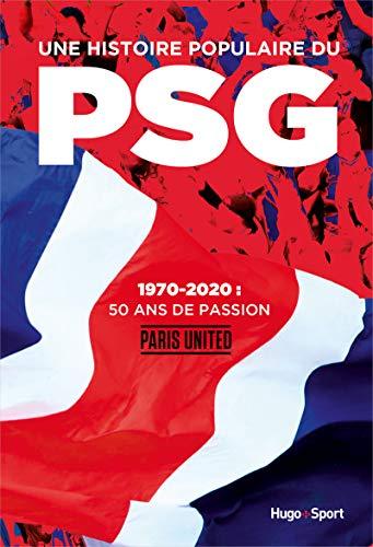 Une histoire populaire du PSG - 1970-2020, 50 ans de passion par Paris united