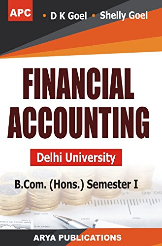 Financial Accounting (Delhi University) B.Com. (Hons.) Semester I (External/Correspondence)