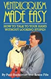 #9: Ventriloquism Made Easy: How to Talk to Your Hand Without Looking Stupid