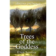 By Elen Sentier Shaman Pathways - Trees of the Goddess: a new way of working with the Ogham