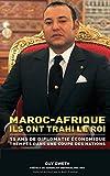 maroc afrique ils ont trahi le roi