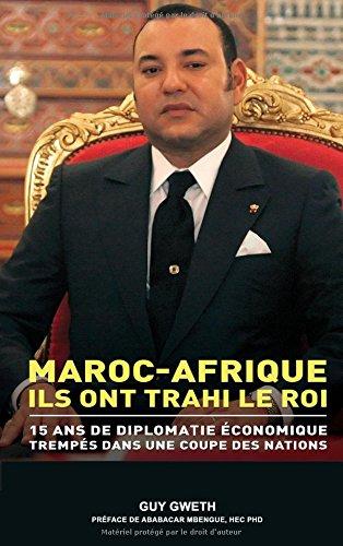 Maroc-afrique : Ils ont trahi le Roi.