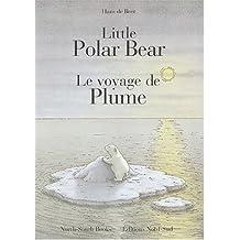Little Polar Bear/Le Voyage de Plume by Hans De Beer (2002-09-26)