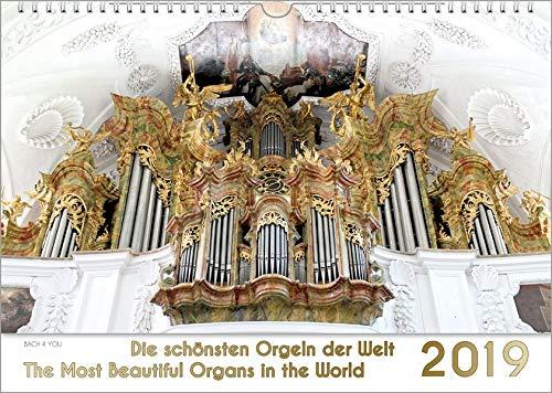 Orgeln - Orgelkalender / Musik-Kalender 2019, DIN-A3: Die schönsten Orgeln der Welt - The Most Beautiful Organs in the World