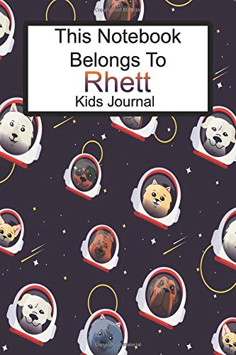 This Notebook Belongs To Rhett Kids Journal: Space Dog Blank Lined 6x9 Paper For Diary Entries Or School Notes