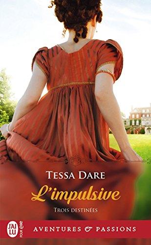 Trois destinées (Tome 1) - L'impulsive par Tessa Dare