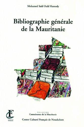 Bibliographie générale de la Mauritanie par Roger Sillans, André Raponda-Walker