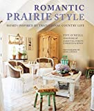 Romantic Prairie Style: Homes Inspired by Traditional Country Life