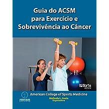 Guia do ACSM para exercícios e sobrevivência ao câncer (Portuguese Edition)