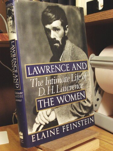 Lawrence and the Women: The Intimate Life of D.H. Lawrence by Elaine Feinstein (1993-03-01)