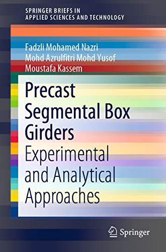Precast Segmental Box Girders: Experimental and Analytical Approaches (SpringerBriefs in Applied Sciences and Technology) (English Edition)