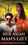 Her Asian Man's Gift: An Interracial BWAM Romance (Asian African Chronicles Book 1)