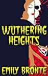 Wuthering Heights: By Emily Bronte (I...