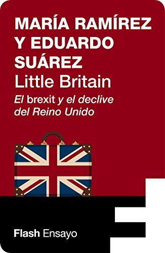 Little Britain (Flash Ensayo): El brexit y el declive del Reino Unido