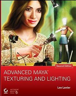 Advanced Maya Texturing and Lighting von [Lanier, Lee]