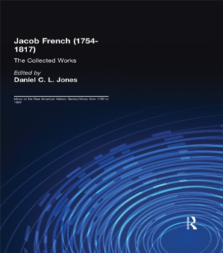 Jacob French (1754-1817): The Collected Works (Music of the New American Nation: Sacred Music from 1780 to 1820 Book 9) (English Edition)
