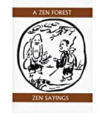 [(A Zen Forest: Sayings of the Masters)] [Author: Soiko Shigematsu] published on (October, 2004)