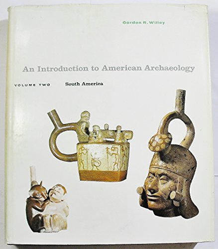 Introduction to American Archaeology: South America v. 2 (Prentice-Hall anthropology series)