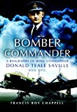 Bomber Commander (Don Saville DSO, DFC) by F Chappel