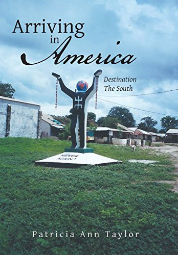 arriving-in-america-destination-the-south-by-patricia-ann-taylor-2014-01-24