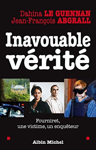 Inavouable vérité : Fourniret, une victime, un enquêteur pdf epub