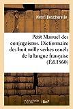 Image de Petit Manuel des conjugaisons. Dictionnaire des huit mille verbes usuels de la langue française: conjugués par ordre alphabétique de terminaisons,