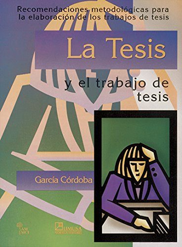 La tesis y el trabajo de tesis