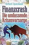 Finanzcrash: Die umfassende Krisenvorsorge