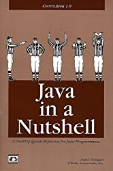 Java in a Nutshell: A Desktop Quick Reference for Java Programmers (Nutshell Handbooks) by David Flanagan (1996-03-11)
