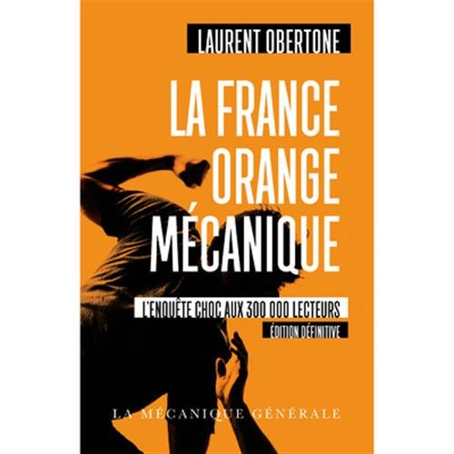 La France Orange Mcanique - Edition dfinitive