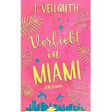 Verliebt in Miami: Liebesroman