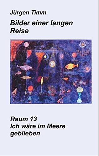 Raum 13 Ich wäre im Meere geblieben (Bilder einer langen Reise) (German Edition)