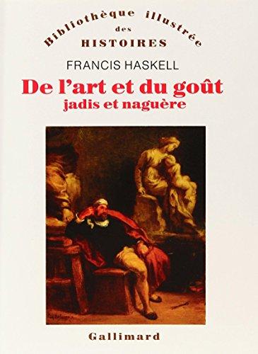 De l'art et du goût: Jadis et naguère par Francis Haskell