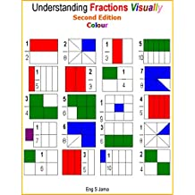 Understanding Fractions Visually Second Edition Colour (English Edition)