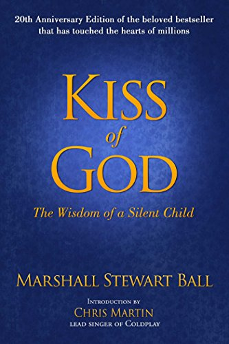 kiss-of-god-the-wisdom-of-a-silent-child-20th-anniversary-edition