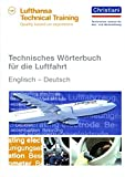 Technisches Wörterbuch für die Luftfahrt: Englisch - Deutsch -