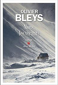 Nous, les vivants par Olivier Bleys